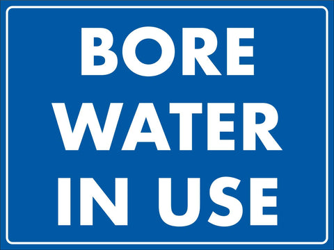 Bore Water In Use - Blue Sign