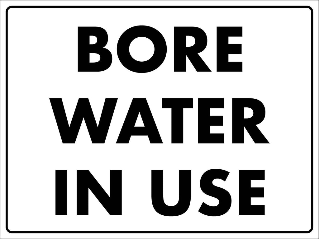Bore Water In Use Sign