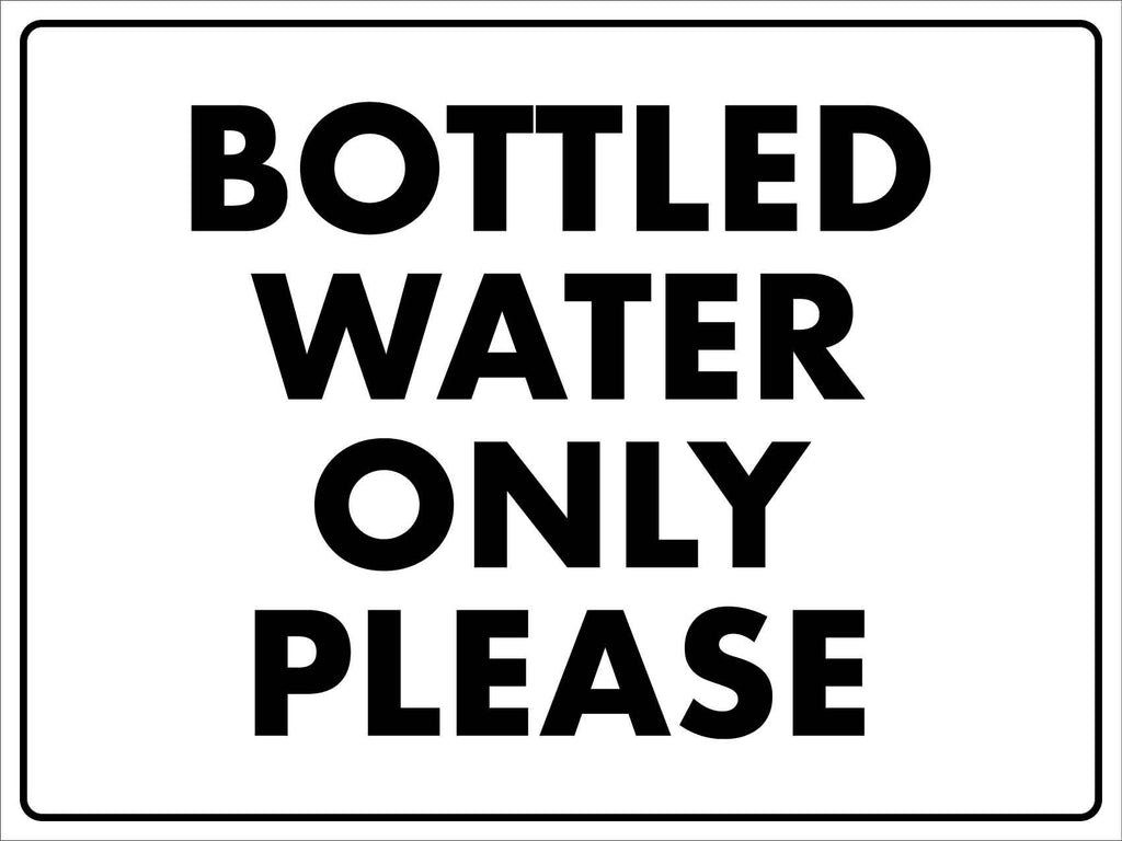 Bottled Water Only Sign