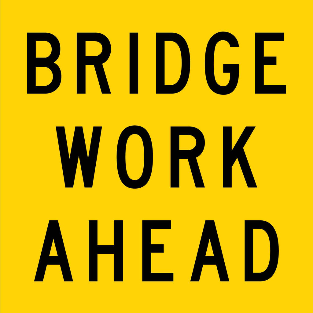 Bridge Work Ahead Multi Message Reflective Traffic Sign
