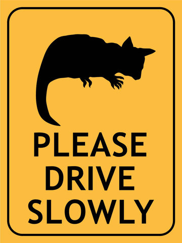 Brush Tail Possum Please Drive Slowly Sign