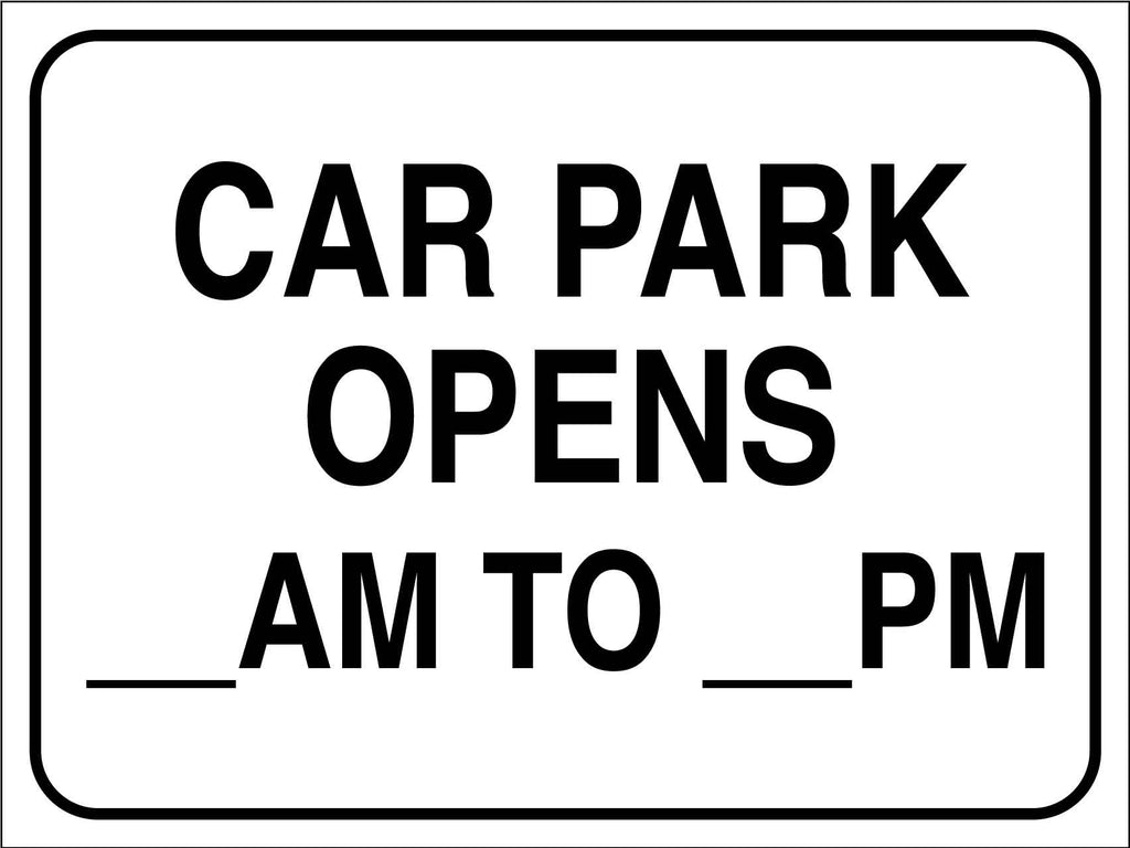 Carpark Opens Sign