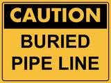 Caution Buried Pipe Line Sign