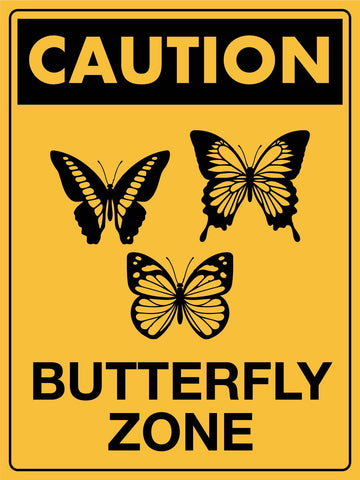 Caution Butterfly Zone Sign