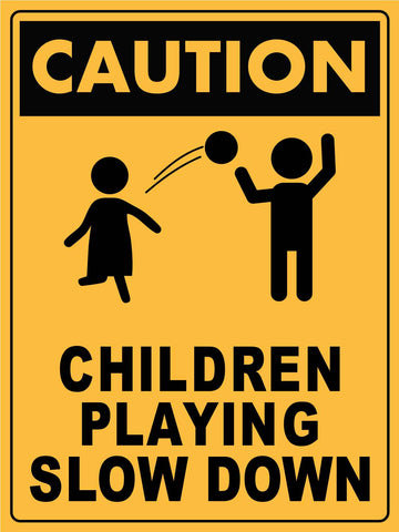 Caution Children Playing Slow Down Sign