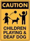Caution Children Playing and Deaf Dog Sign