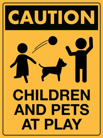 Caution Children and Pets at Play Sign