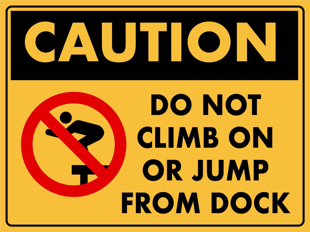 Caution Do Not Climb On Or Jump From Dock Sign