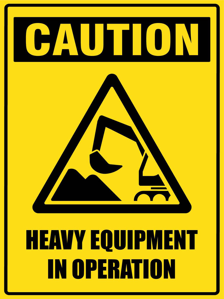 Caution Heavy Equipment In Operation Sign
