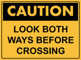 Caution Look Both Ways Before Crossing Sign