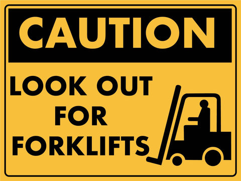 Caution Look Out For Forklifts Signs