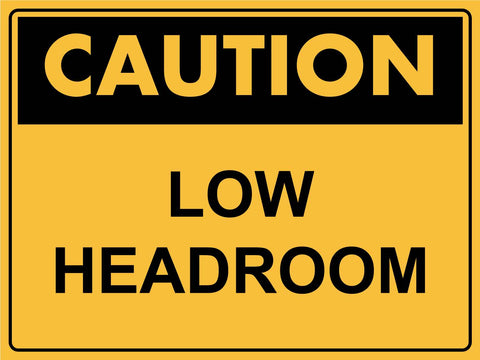 Caution Low Headroom Sign
