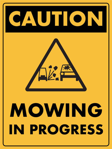 Caution Mowing In Progress Sign