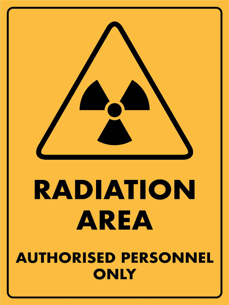 Caution Radiation Area Authorised Personnel Only Sign