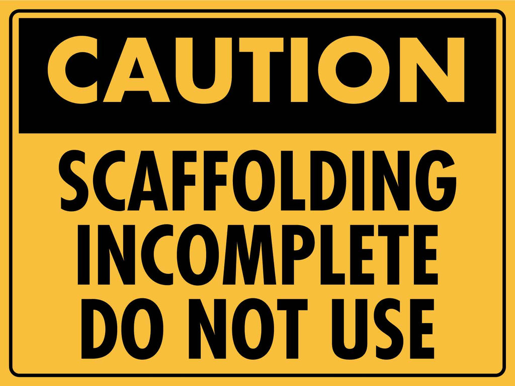Caution Scaffolding Incomplete Do Not Use Sign