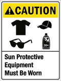 Caution Sun Protective Equipment Must Be Worn Sign