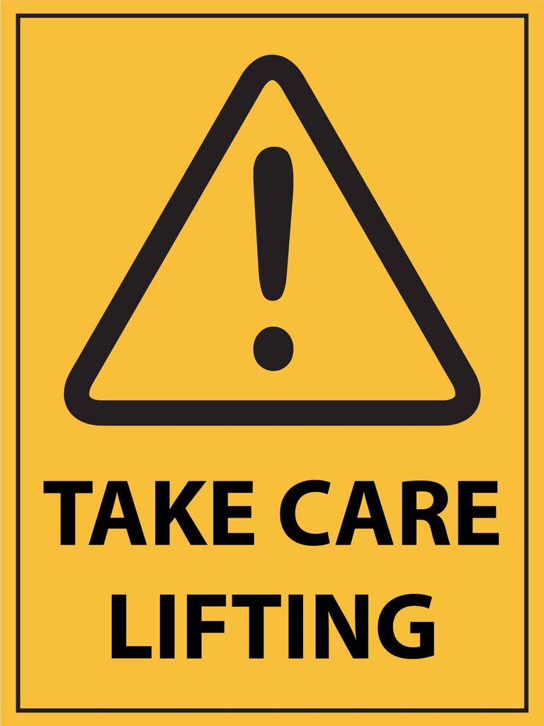 Caution Take Care Lifting Sign