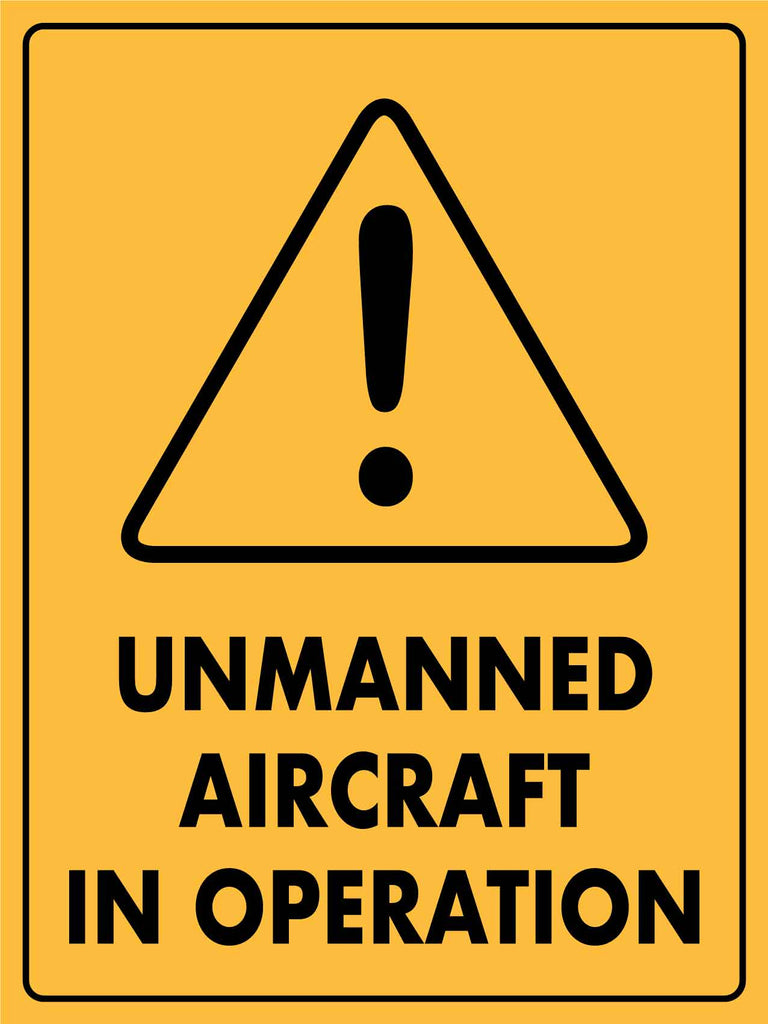 Caution Unmanned Aircraft In Operation Sign