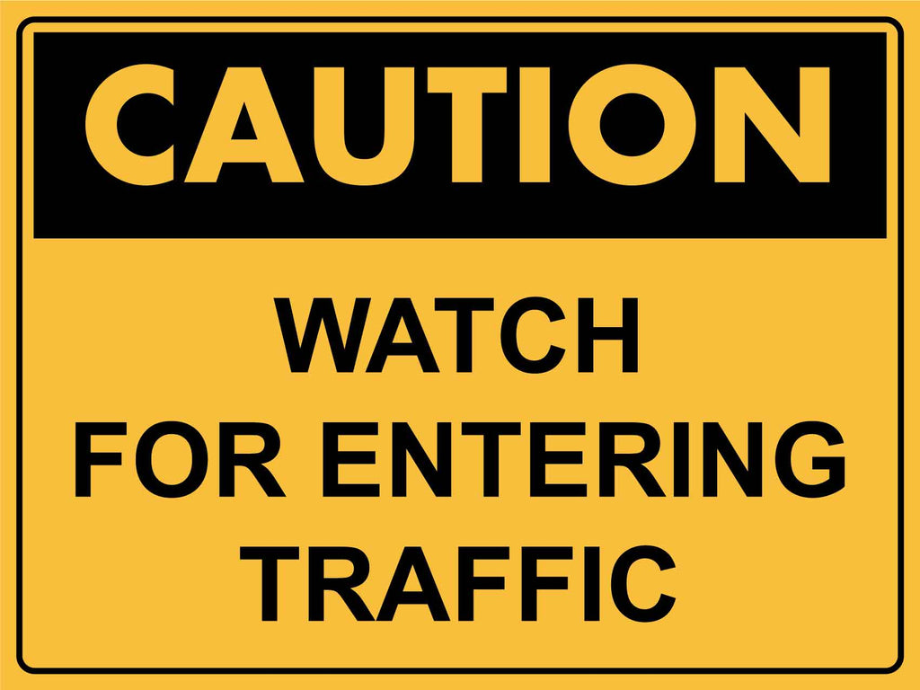 Caution Watch For Entering Traffic Sign