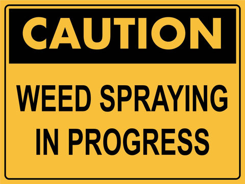 Caution Weed Spraying In Progress Sign