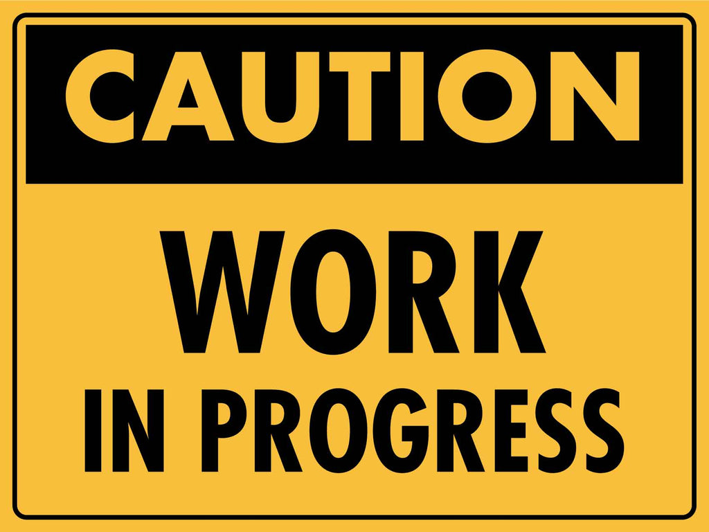 Caution Work in Progress Sign