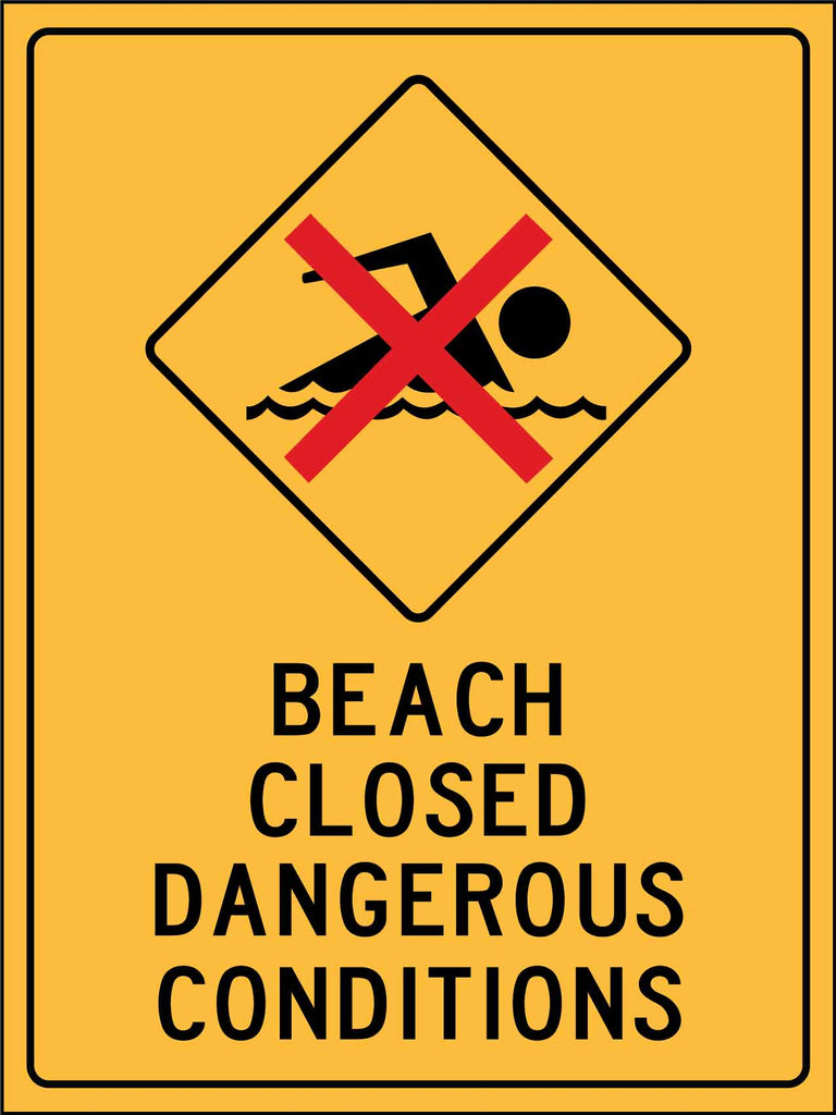 Caution Beach Closed Dangerous Conditions Sign