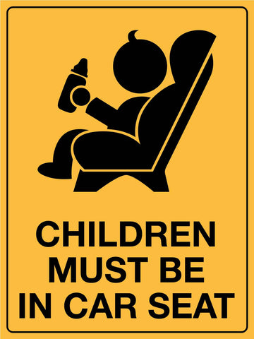 Caution Children Must Be in Car Seat Sign