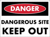 Danger Dangerous Site Keep Out Sign