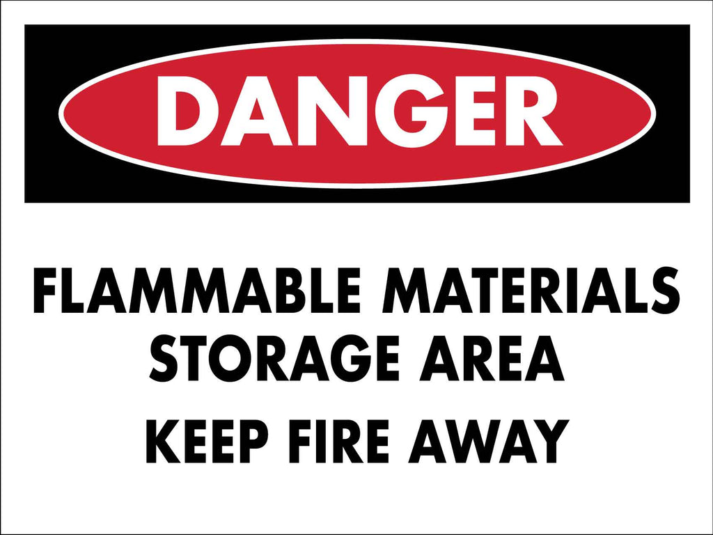 Danger Flammable Materials Storage Area Keep Fire Away Sign