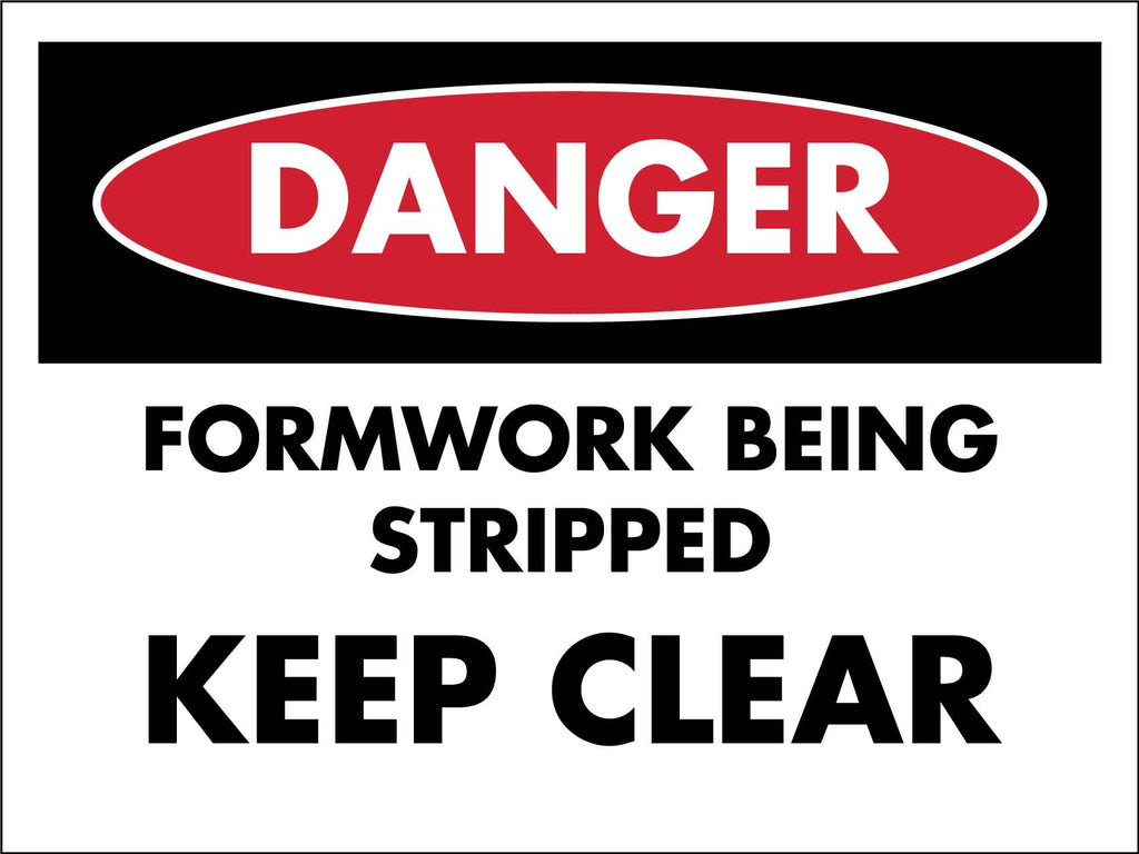 Danger Formwork Being Stripped Keep Clear Sign