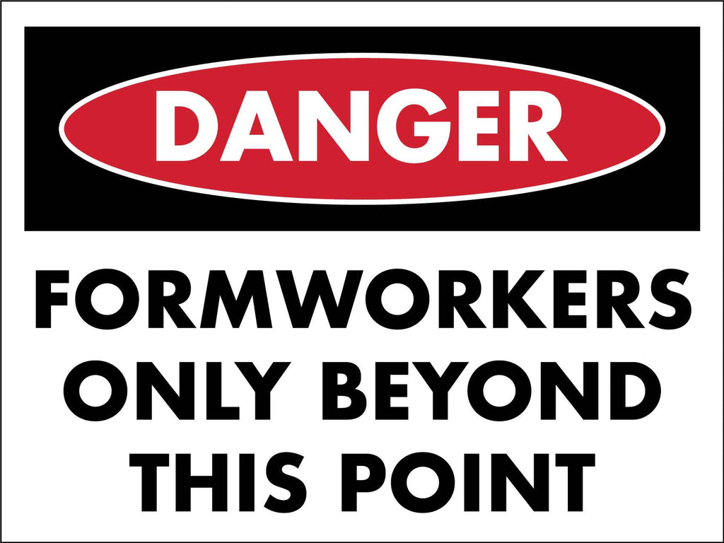 Danger Formworkers Only Beyond This Point Sign
