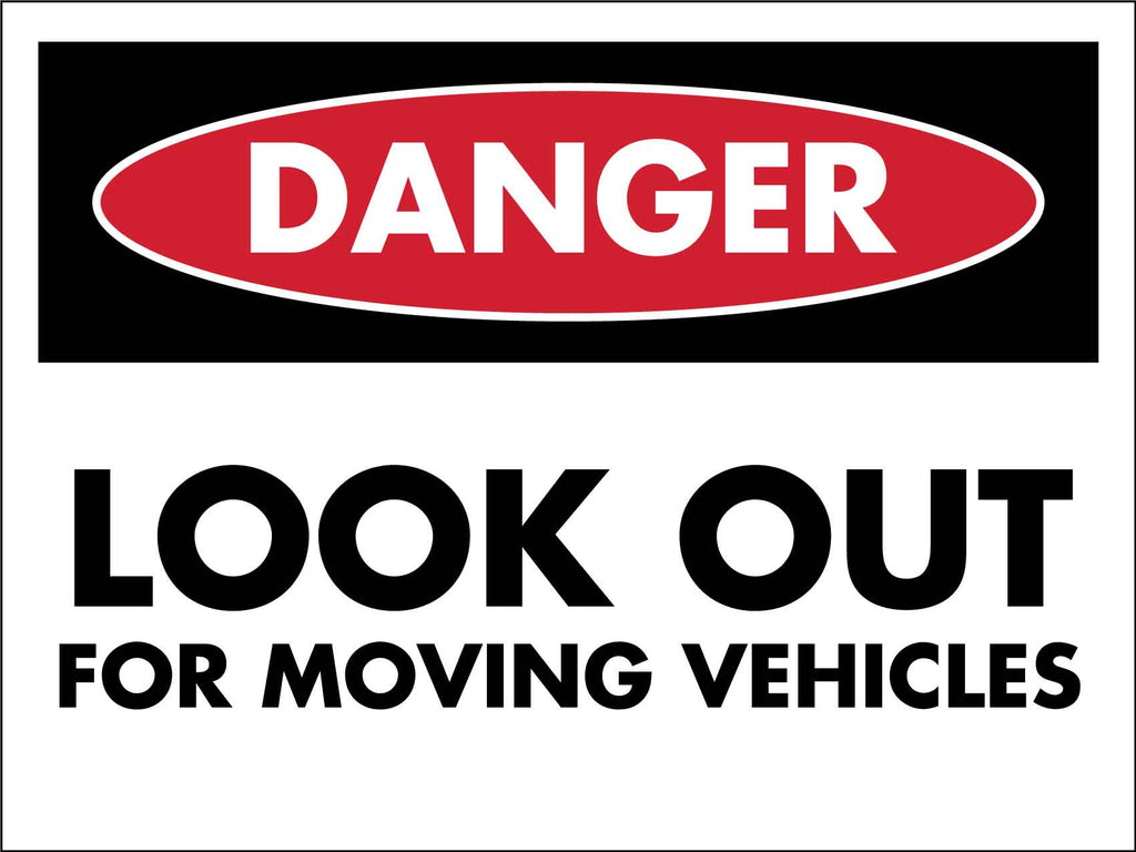 Danger Look Out For Moving Vehicles Sign