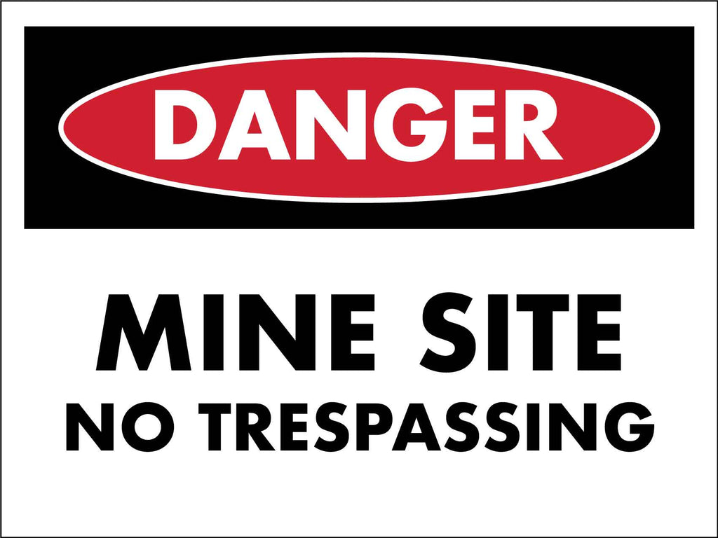 Danger Mine Site No Trespassing Sign