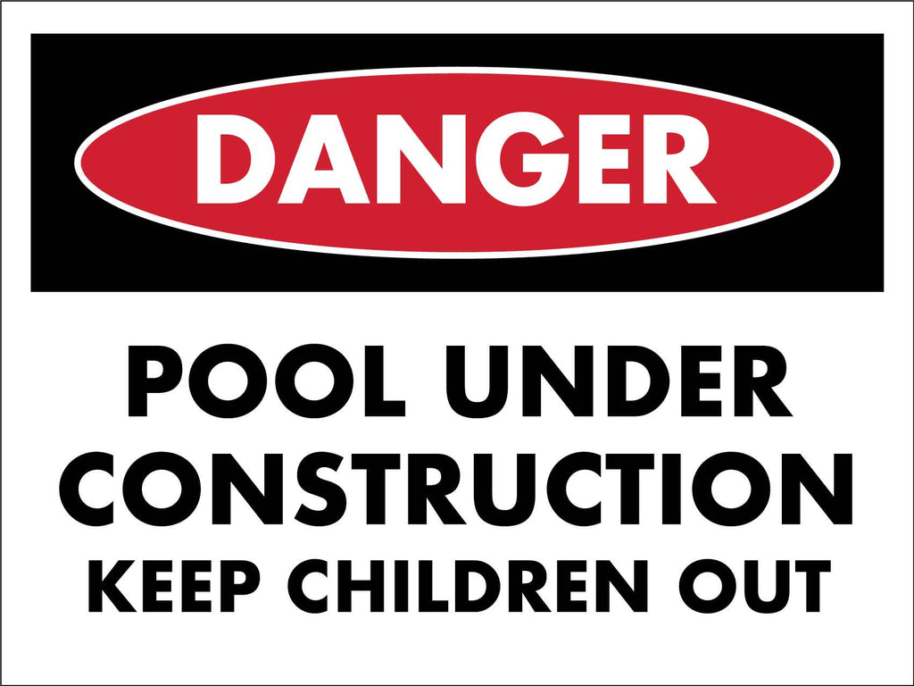 Danger Pool Under Construction Keep Children Out Sign