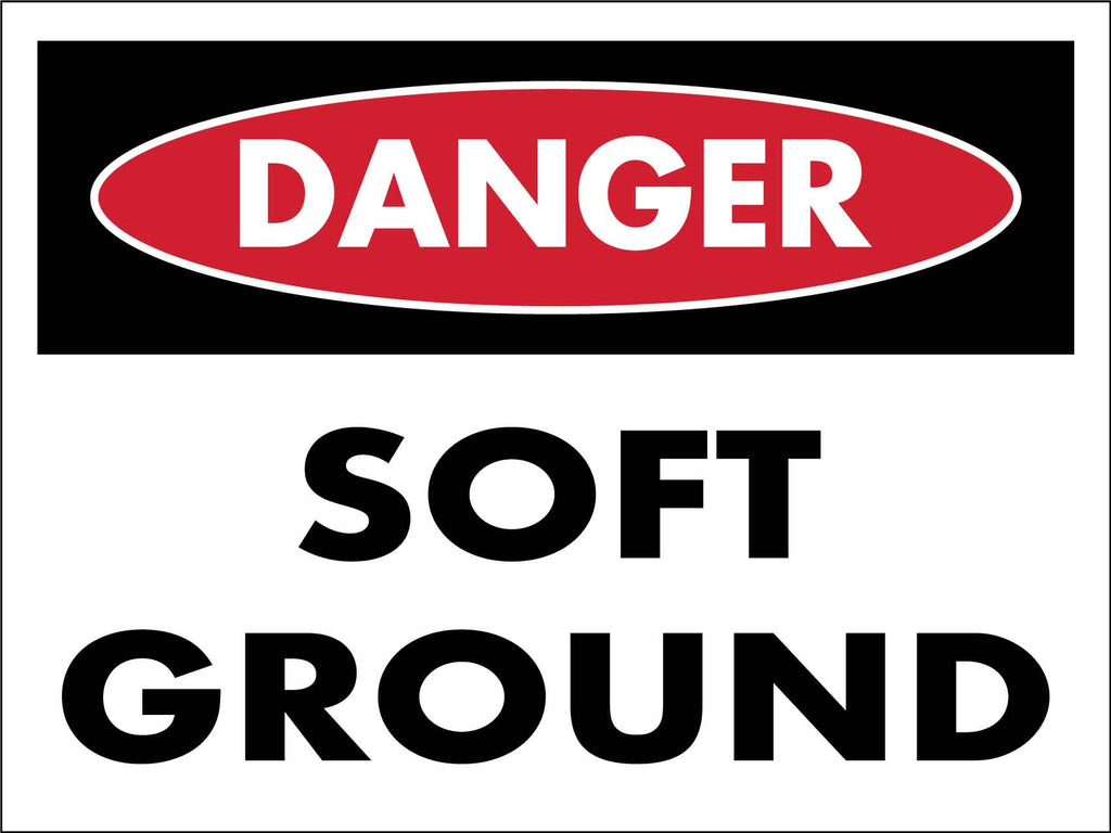Danger Soft Ground Sign