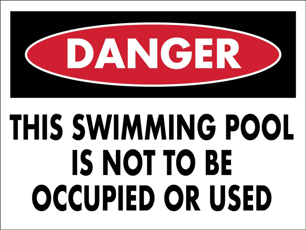 Danger This Swimming Pool Is Not To Be Occupied Or Used Sign