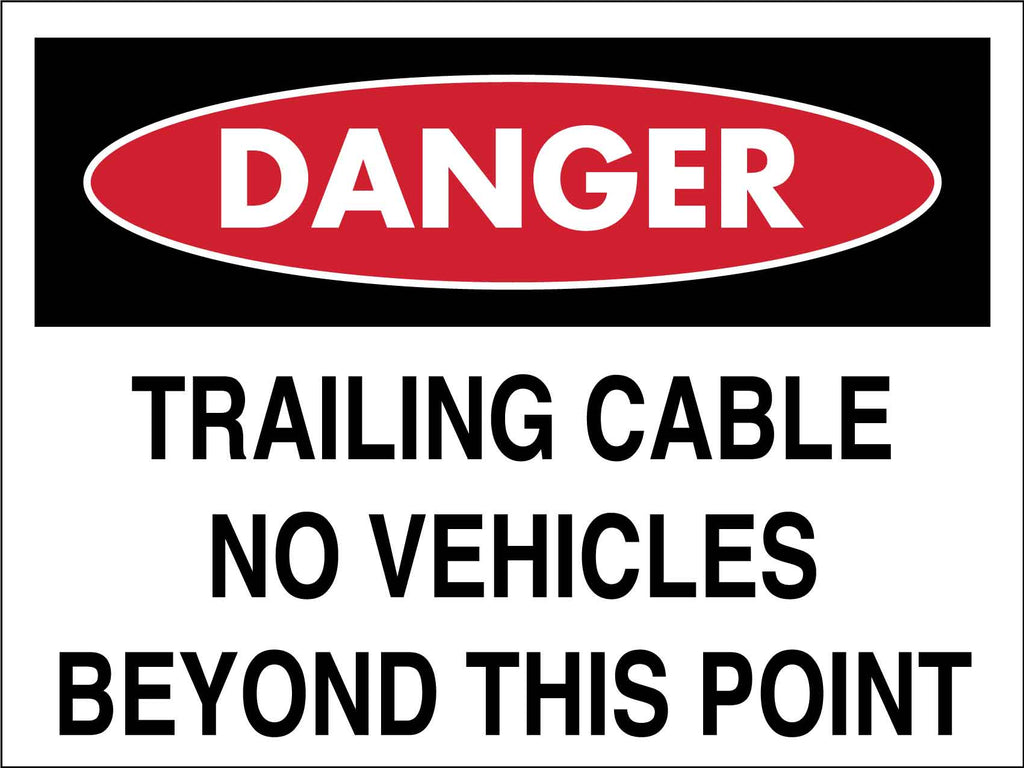 Danger Trailing Cable No Vehicles Beyond This Point Sign