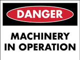 Danger Machinery in Operation Sign