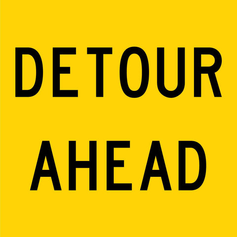 Detour Ahead Multi Message Reflective Traffic Sign