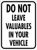 Do Not Leave Valuables in Your Vehicle Sign