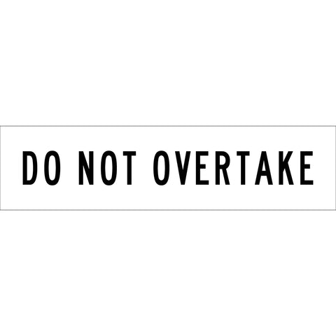 Do Not Overtake White Long Skinny Multi Message Reflective Traffic Sign
