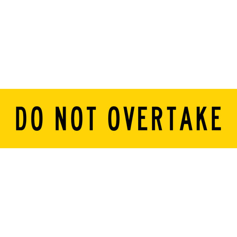 Do Not Overtake Long Skinny Multi Message Reflective Traffic Sign