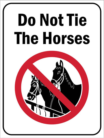 Do Not Tie The Horses Sign
