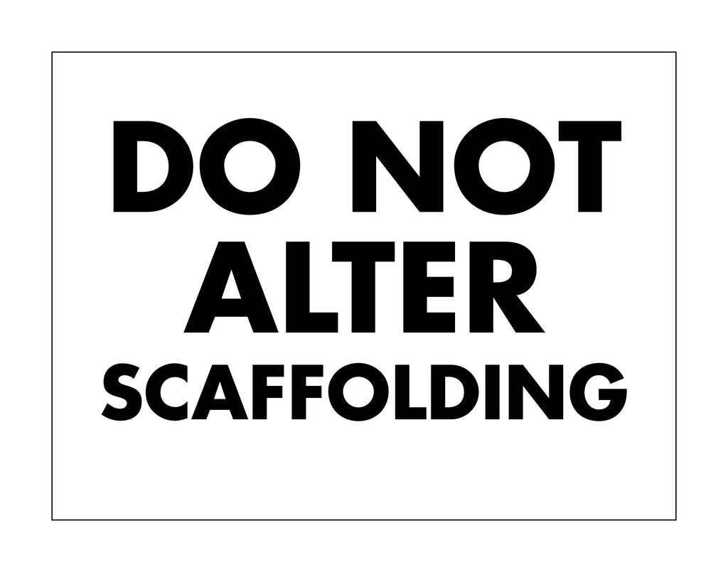 Do Not Alter Scaffolding Sign