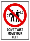 Don't Twist Move Your Feet Sign