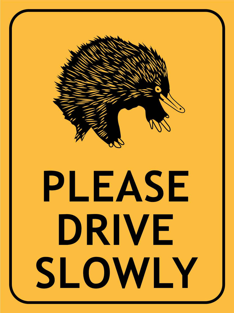Echidna Please Drive Slowly Sign