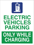 Electric Vehicle Parking Only While Charging Sign