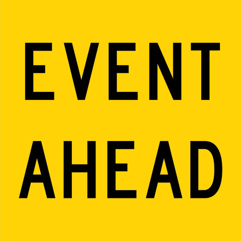 Event Ahead Multi Message Reflective Traffic Sign