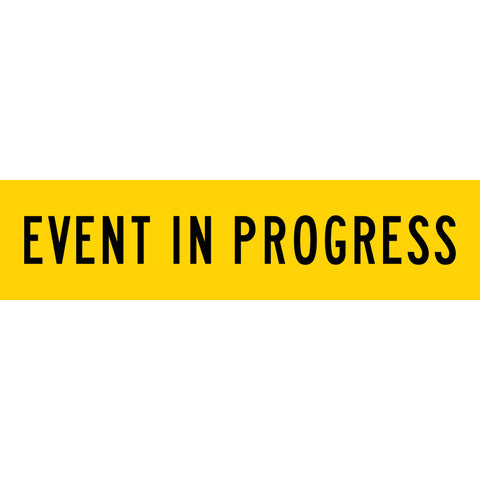 Event in Progress Long Skinny Multi Message Reflective Traffic Sign