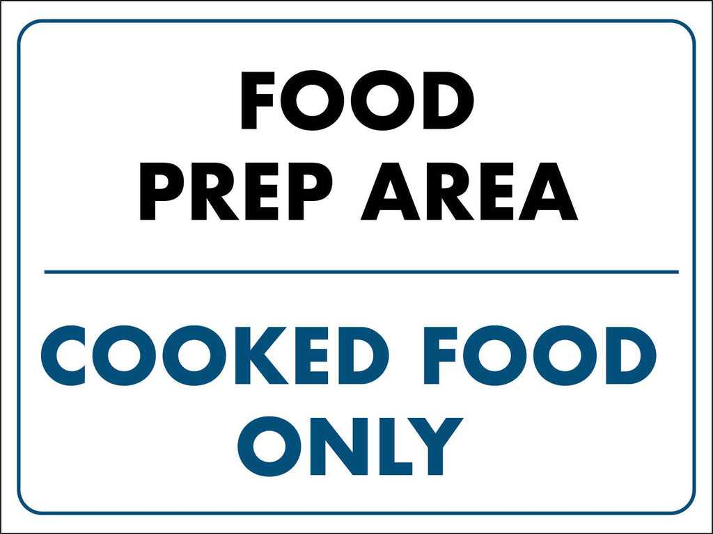 Food Prep Area Cooked Food Only Sign